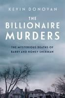 The billionaire murders : the mysterious deaths of Barry and Honey Sherman