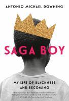 Saga Boy : My Life of Blackness and Becoming.