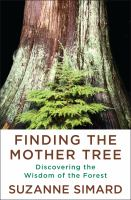 Finding the Mother Tree by S. Simard