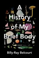Image: A History of My Brief Body