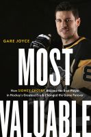 Media Cover for Most Valuable: How Sidney Crosby Became the Best Player in Hockey's Greatest Era