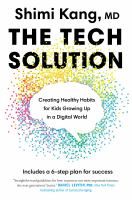 TECH SOLUTION : CREATING HEALTHY HABITS FOR KIDS GROWING UP IN A DIGITAL WORLD