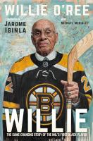 Willie : the game-changing story of the NHL's first black player