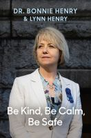 Be Kind, Be Calm, Be Safe by Bonnie Henry