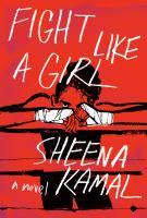Fight like a girl : a novel