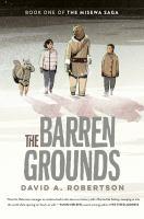 The Barren Grounds--the Misewa Saga, Book 1