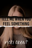 Tell Me When You Feel Something