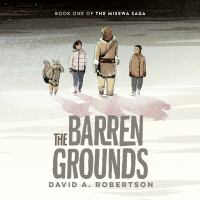The Barren Grounds by David A. Robertson