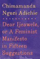 Image: Dear Ijeawele, Or, A Feminist Manifesto in Fifteen Suggestions