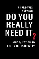 Do you really need it? : one question to free you financially