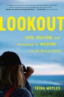 Lookout : love, solitude and searching for wildfire in the boreal forest