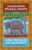 How To Raise An Elephant No. 1 Ladies' Detective Agency.