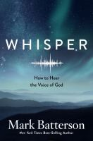 Whisper : How to Hear the Voice of God