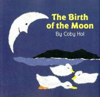 The Birth of the Moon