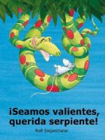 !Seamos valientes, querida serpiente!