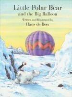 Little Polar Bear and the Big Balloon