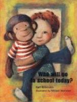 Who Will Go to School Today?