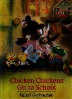 Chicken Chickens Go to School
