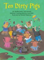 Ten Dirty Pigs, An Upside-down, Turn-around Bathtime Counting Book