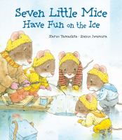 Seven Little Mice Have Fun on the Ice