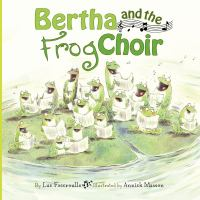 Bertha and the Frog Choir