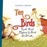 Ten birds : read aloud rhymes to bend and break