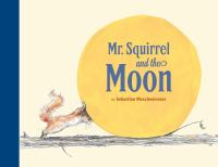Mr. Squirrel and the Moon