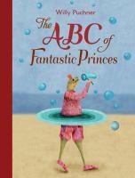 The ABC of Fantastic Princes