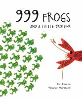 999 Frogs and A Little Brother