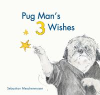 Pug Man's 3 Wishes