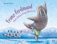 FRANZ-FERDINAND THE DANCING WALRUS