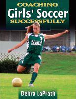 Coaching Girls' Soccer Successfully