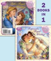 Rapunzel's Royal Wedding / by Cian Spencer Carson ; Illustrated by the Disney Storybook Artists