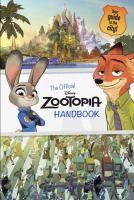 The Official Disney Zootopia Handbook