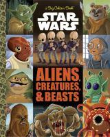 Star Wars : aliens, creatures & beasts