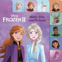 Anna, Elsa, and Friends