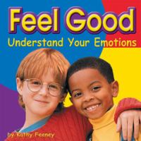 Feel good : understand your emotions