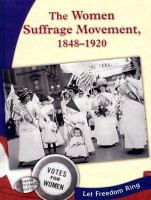 The Women Suffrage Movement, 1848-1920