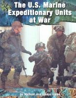 The U.S. Marine Expeditionary Units at War