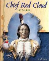 Chief Red Cloud, 1822-1909