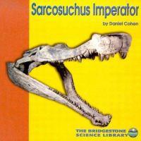 Sarcosuchus Imperator