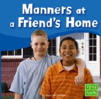 Manners at A Friend's Home