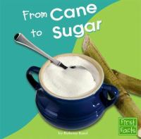 From Cane to Sugar