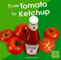 From Tomato to Ketchup