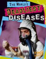 The World's Deadliest Diseases