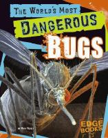 The World's Most Dangerous Bugs