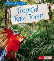 Explore the Tropical Rain Forest