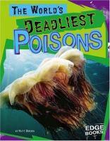 The World's Deadliest Poisons