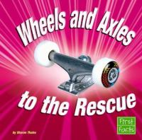 Wheels and Axles to the Rescue