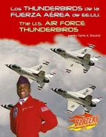 Los Thunderbirds de la Fuerza Aérea de EE.UU. / por Carrie A. Braulick = The U.S. Air Force Thunderbirds / by Carrie A. Braulick